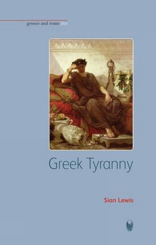 Greek Tyranny (Bristol Phoenix Press Greece and Rome Live)