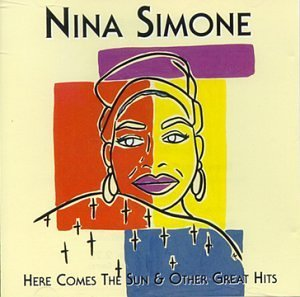 Here Comes The Sun & Other Great Hits by Nina Simone