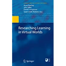 Researching Learning in Virtual Worlds (Human–Computer Interaction Series)