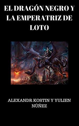 El Dragón Negro y la Emperatriz de Loto. por Alexandr Kostin