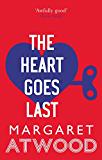 The Heart Goes Last (English Edition)