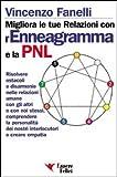 Migliora le tue relazioni con l'enneagramma e la PNL. Risolvere gli ostacoli e disarmonie nelle relazioni umane con gli altri.