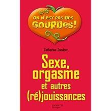 Sexe, orgasme et autres (ré)jouissances