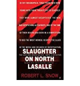 [(Slaughter on North Lasalle)] [by: Robert L. Snow]