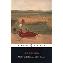 Master and Man and Other Stories: The Two Hussars; Strider; a Prisoner in the Caucasus; God Sees the Truth But Waits; What Men Live By; Neglect a ... Hermits; Master and Man (Penguin Classics)