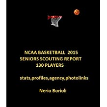 NCAA BASKETBALL 2015 Seniors Scouting Report