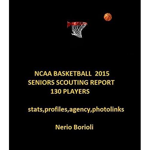 Ncaa Basketball 2015 Seniors Scouting Report