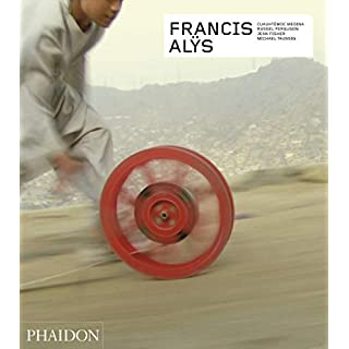 Francis Alÿs: Revised & Expanded Edition (Contemporary Artists)
