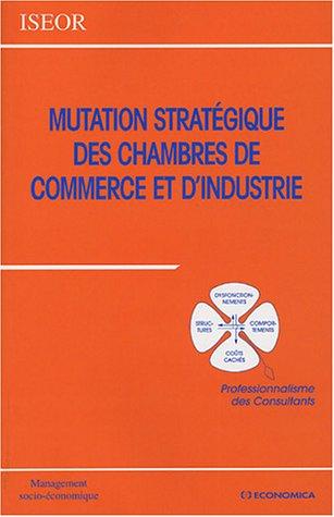 Mutation stratégique des chambres de commerce et d'industrie par ISEOR