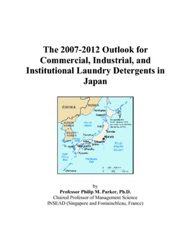 The 2007-2012 Outlook for Commercial, Industrial, and Institutional Laundry Detergents in Japan