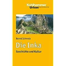 Die Inka: Geschichte und Kultur (Urban-Taschenbücher 740)