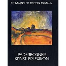 Paderborner Künstlerlexikon. Lexikon Paderborner Künstlerinnen und Künstler des 19. und 20. Jahrhunderts in der Bildenden Kunst