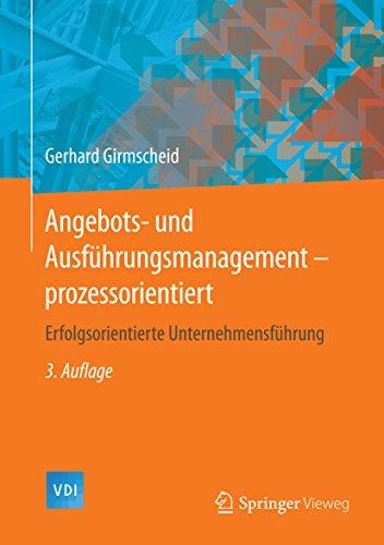 Angebots- und Ausführungsmanagement-prozessorientiert: Erfolgsorientierte Unternehmensführung (VDI-Buch)