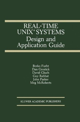 Real-Time UNIX® Systems: Design and Application Guide (The Springer International Series in Engineering and Computer Science)