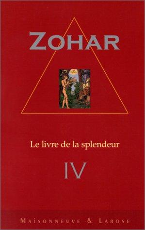 Sepher Ha-Zohar/Le livre de la splendeur, tome 4