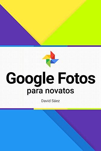 Google Fotos para novatos por David Sáez