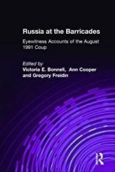 Russia at the Barricades: Eyewitness Accounts of the August 1991 Coup by Victoria E. Bonnell (1994-05-06)