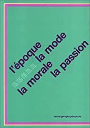 L'Epoque, la mode, la morale, la passion