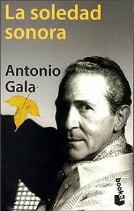La Soledad sonora par Antonio Gala