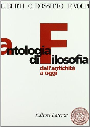 Antologia di filosofia. Dall'antichità ad oggi. Per le Scuole superiori. Con espansione online