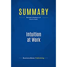 Summary: Intuition at Work: Review and Analysis of Klein's Book (English Edition)
