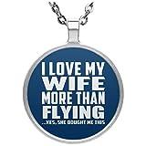Designsify I Love My Wife More Than Flying - Circle Necklace Royal/One Size, Kette Silber Beschichtet Charme-Anhänger, Geschenk für Geburtstag, Weihnachten
