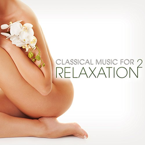 Classical Music for Relaxation 2