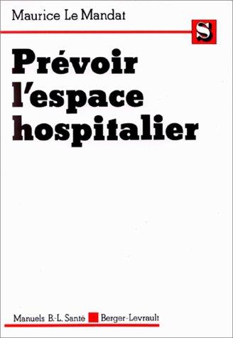 Prévoir l'espace hospitalier