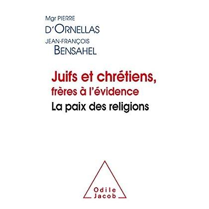 Juifs et chrétiens, frères à l'évidence: La paix des religions (OJ.SC.HUMAINES)