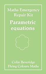 Parametric Equations: Maths Emergency Repair Kit