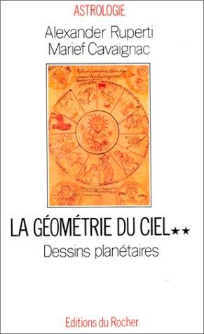 La géométrie du ciel : Tome 2, Dessins planétaires