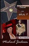 Michael Jackson, Black or White ?: Biographie de Michael Jackson