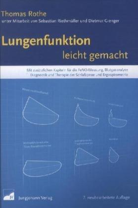 Lungenfunktion leicht gemacht: Mit zusätzlichen Kapiteln für die FeNO-Messung, Blutgasanalyse, Diagnose und Therapie der Schlafapnoe und Ergospirometrie