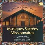 Musiques Sacrées Missionnaires de La Cordillere des Andes à l'Amazonie