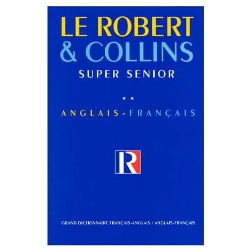 Robert et Collins Super senior, tome 2 : Anglais - Français. Nouvelle édition