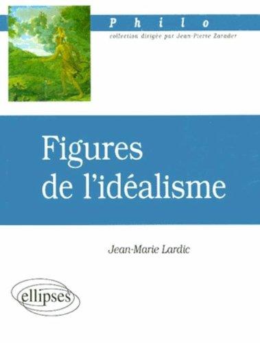 Figures de l'idéalisme par Lardic