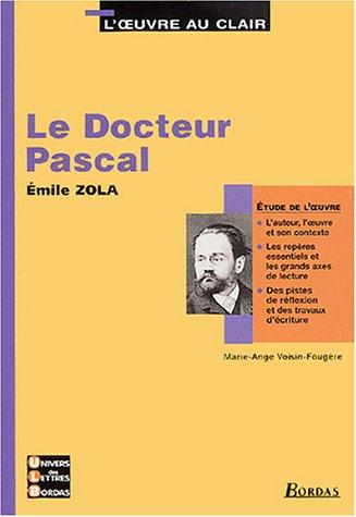Le docteur Pascal, Émile Zola : Etude de l'oeuvre
