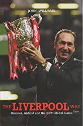 The Liverpool Way: Houllier, Anfield and the New Global Game