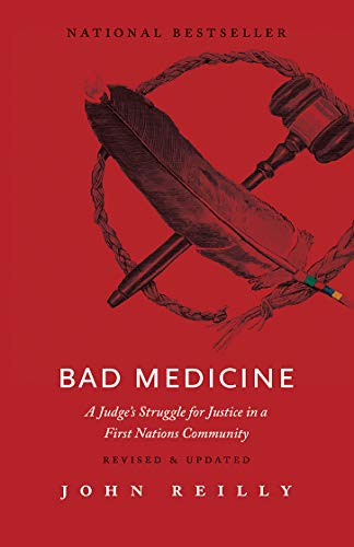 Bad Medicine - Revised & Updated: A Judge's Struggle for Justice in a First Nations Community (English Edition)