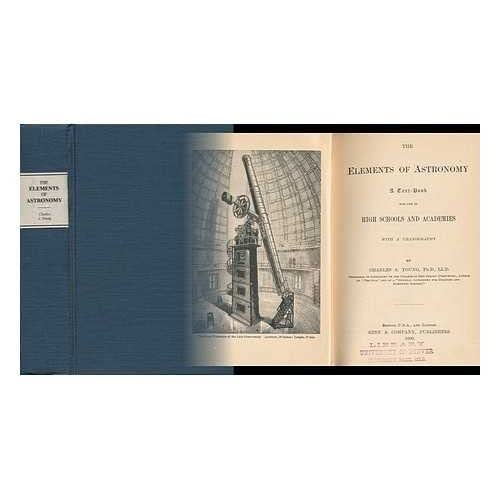 The Elements of Astronomy : a Textbook for High Schools and Academies : with a Uranography