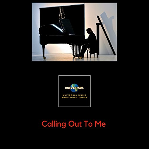 Calling Out To Me (Universal Music Publishing Group)