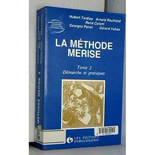 La méthode Merise, tome 2 : Démarche et pratiques