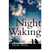 [(Night Waking)] [ By (author) Sarah Moss ] [August, 2013]