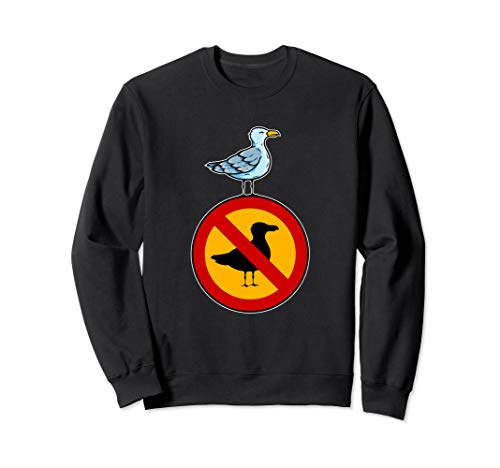 Freiheit über Verbote - Möwe auf einem Verbotsschild Sweatshirt