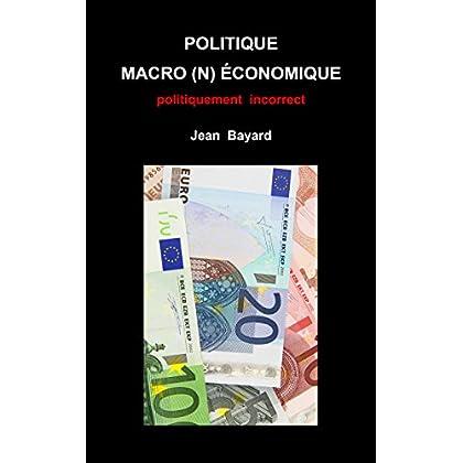 Politique macro(n)économique: politiquement incorrect