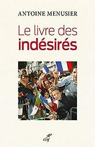 Le livre des indésirés par Antoine Menusier