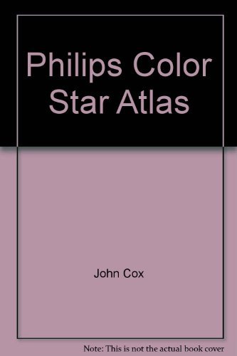 Philips Color Star Atlas by John Cox (1991-09-02)