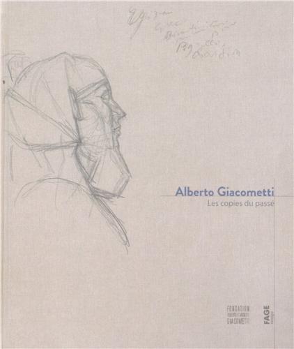 Alberto Giacometti : Les copies du passé par Véronique Wiesinger