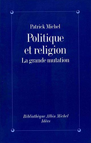 Politique et Religion : La grande mutation