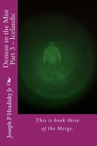 Demon in the Mist Part 3 - Icelandic: This is book three of the Merge.